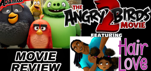 the angry birds movie 2 and Hair Love