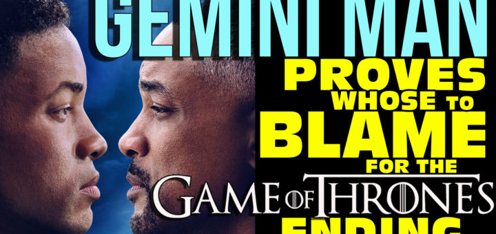 Gemini Man proves whose fault Game of Thrones Ending was